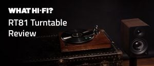 WHAT HI-FI Reviews the Fluance RT81 Turntable