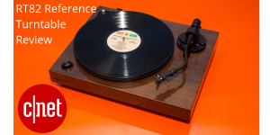 Ty Pendlebury of CNET Reviews the RT82 Turntable